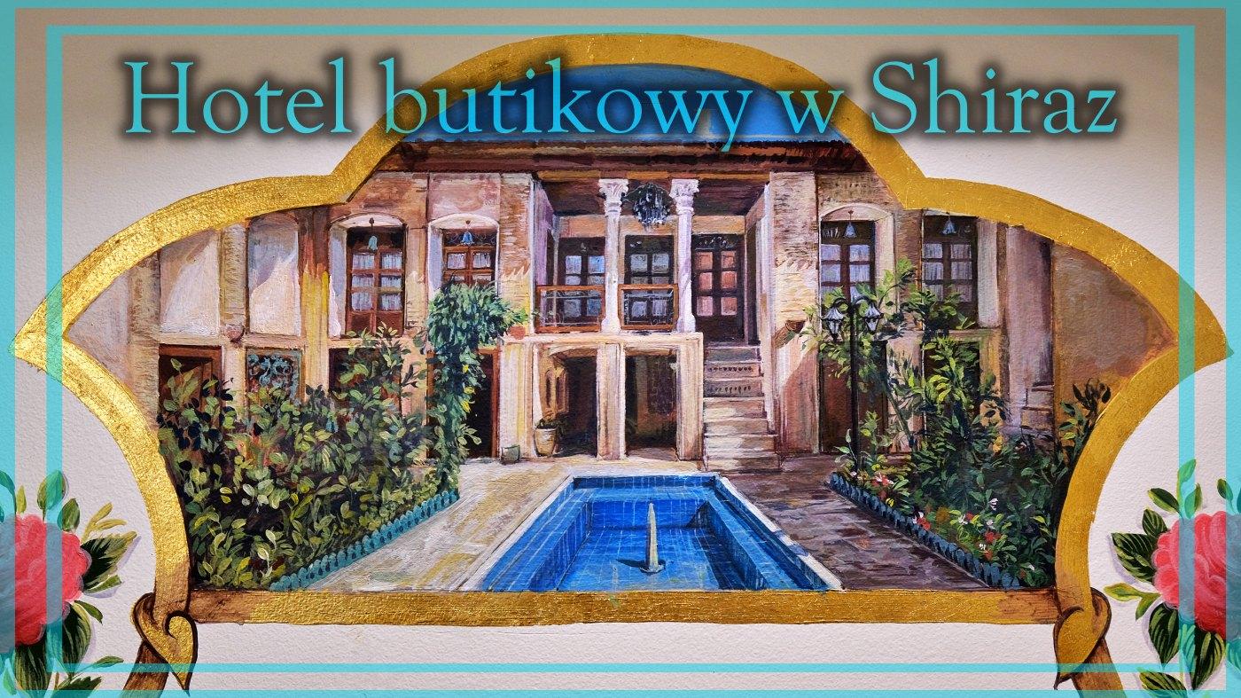 hotel butikowy w shiraz